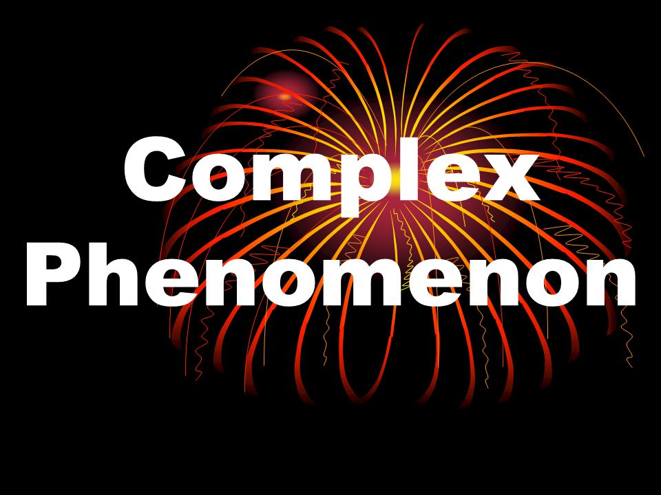 Complex Phenomenon