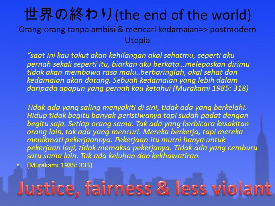 """世界の終わり (the end of the world) Orang-orang tanpa ambisi & mencari kedamaian=> postmodern Utopia """"saat ini kau takut akan kehilangan akal sehatmu, seper"""
