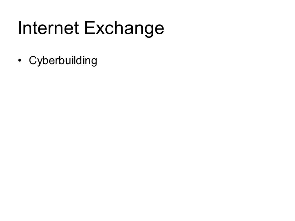 Internet Exchange Cyberbuilding