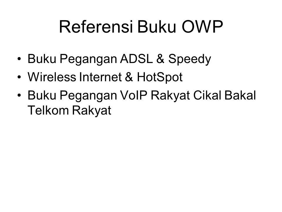 Referensi Buku OWP Buku Pegangan ADSL & Speedy Wireless Internet & HotSpot Buku Pegangan VoIP Rakyat Cikal Bakal Telkom Rakyat