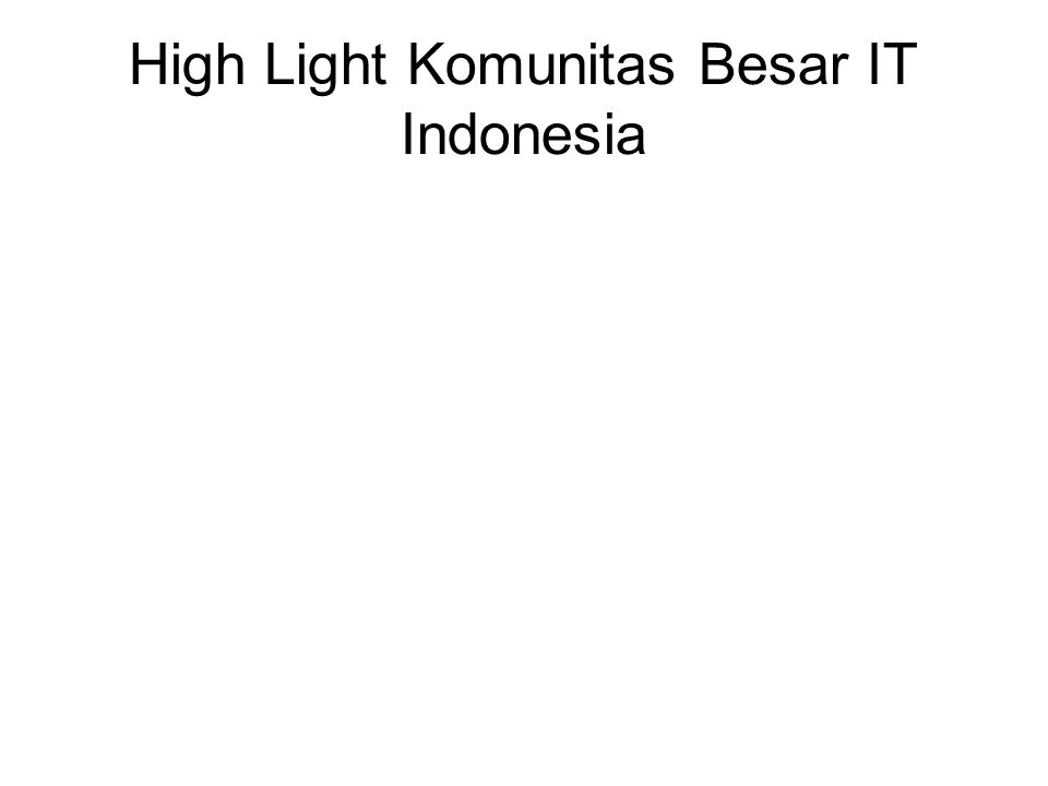 High Light Komunitas Besar IT Indonesia