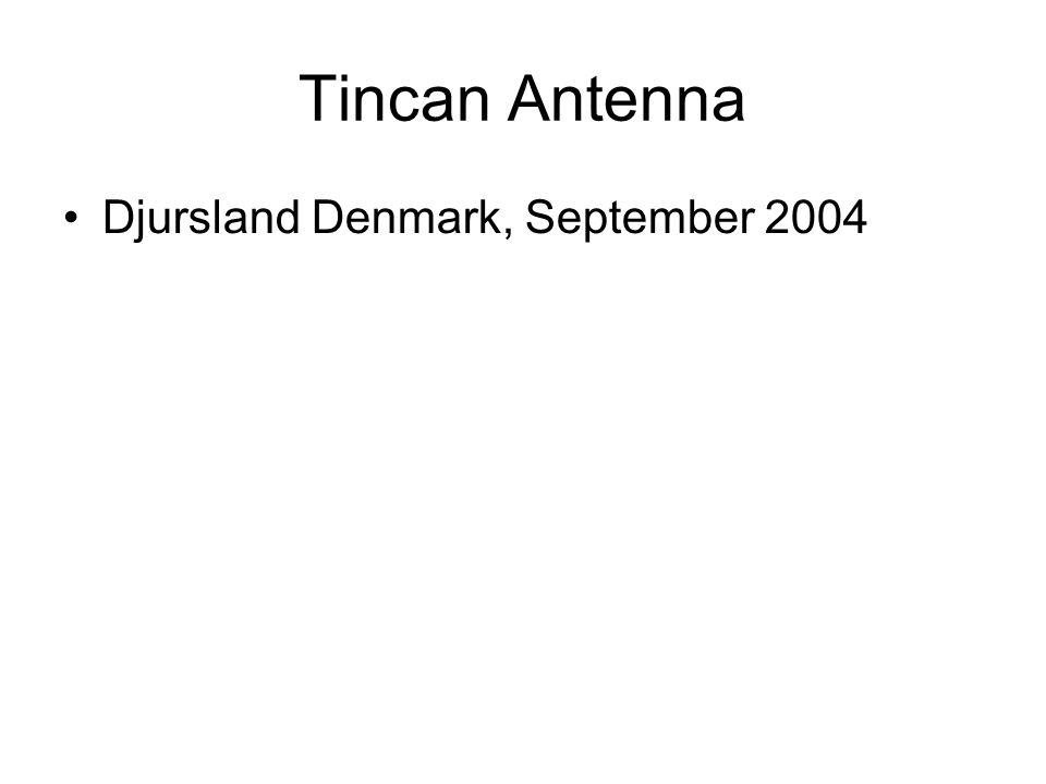 Tincan Antenna Djursland Denmark, September 2004