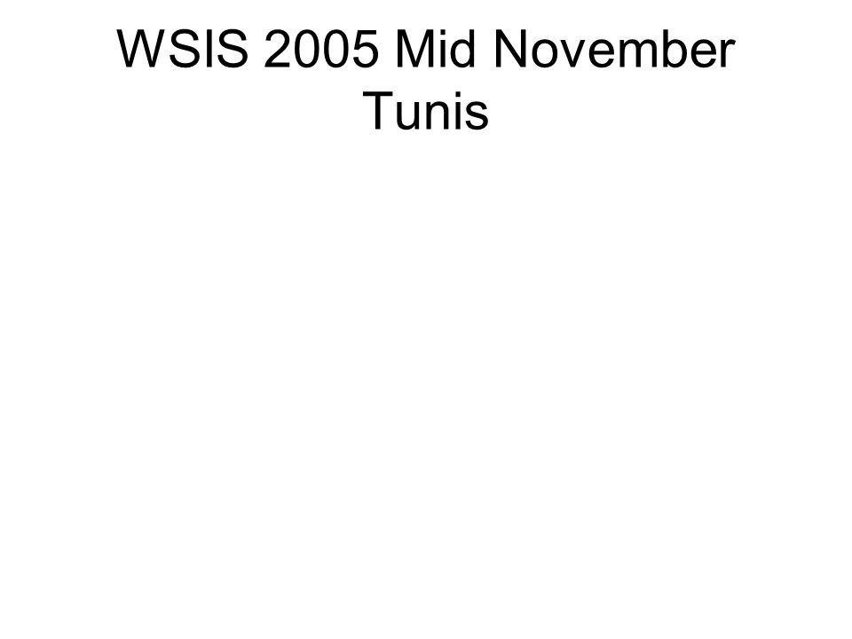 WSIS 2005 Mid November Tunis