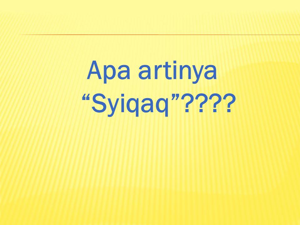 """Apa artinya """"Syiqaq""""????"""