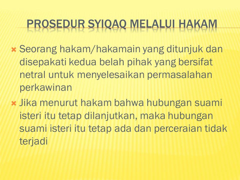  Seorang hakam/hakamain yang ditunjuk dan disepakati kedua belah pihak yang bersifat netral untuk menyelesaikan permasalahan perkawinan  Jika menuru