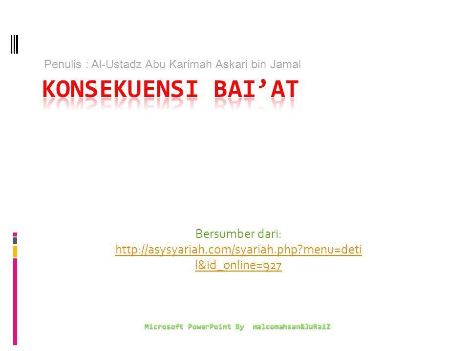 Bersumber dari: http://asysyariah.com/syariah.php?menu=deti l&id_online=927 Microsoft PowerPoint By malcomahsan&JuRaiZ Penulis : Al-Ustadz Abu Karimah Askari bin Jamal