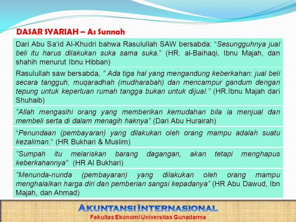 DASAR SYARIAH – As Sunnah Dari Abu Sa'id Al-Khudri bahwa Rasulullah SAW bersabda: Sesungguhnya jual beli itu harus dilakukan suka sama suka. (HR.