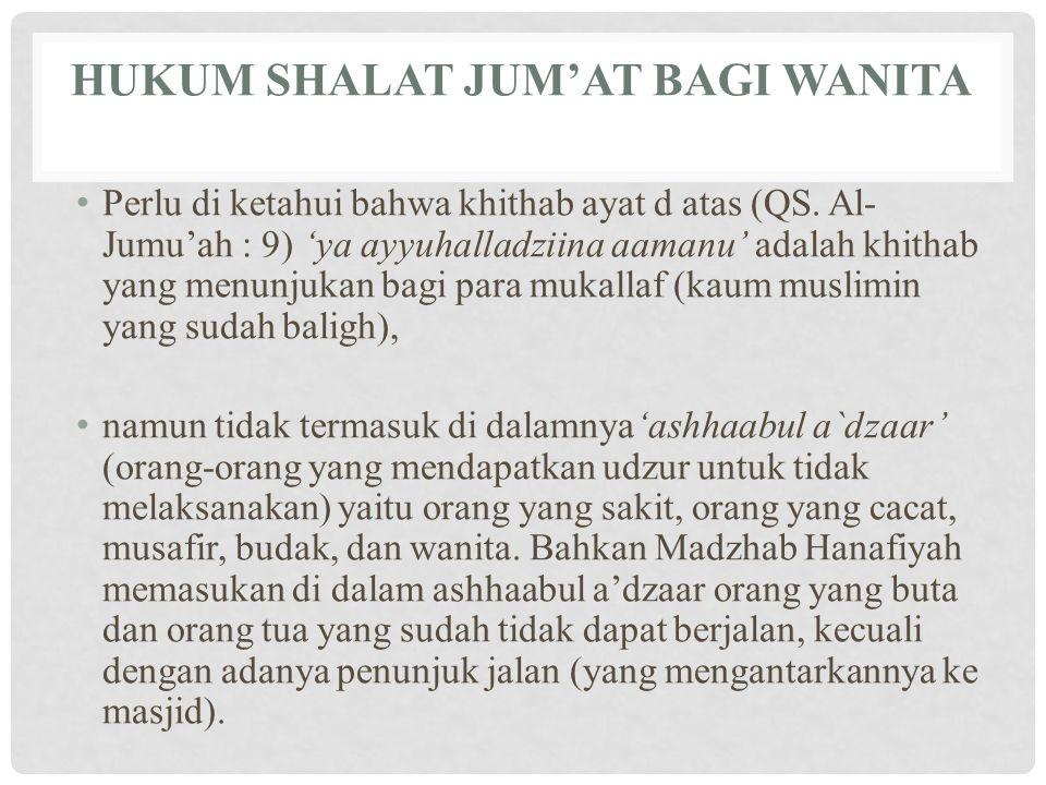 HUKUM SHALAT JUM'AT BAGI WANITA Perlu di ketahui bahwa khithab ayat d atas (QS.