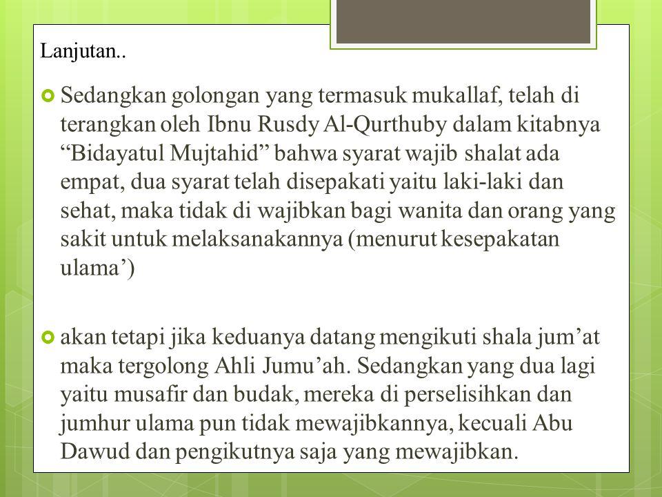 """Lanjutan..  Sedangkan golongan yang termasuk mukallaf, telah di terangkan oleh Ibnu Rusdy Al-Qurthuby dalam kitabnya """"Bidayatul Mujtahid"""" bahwa syara"""