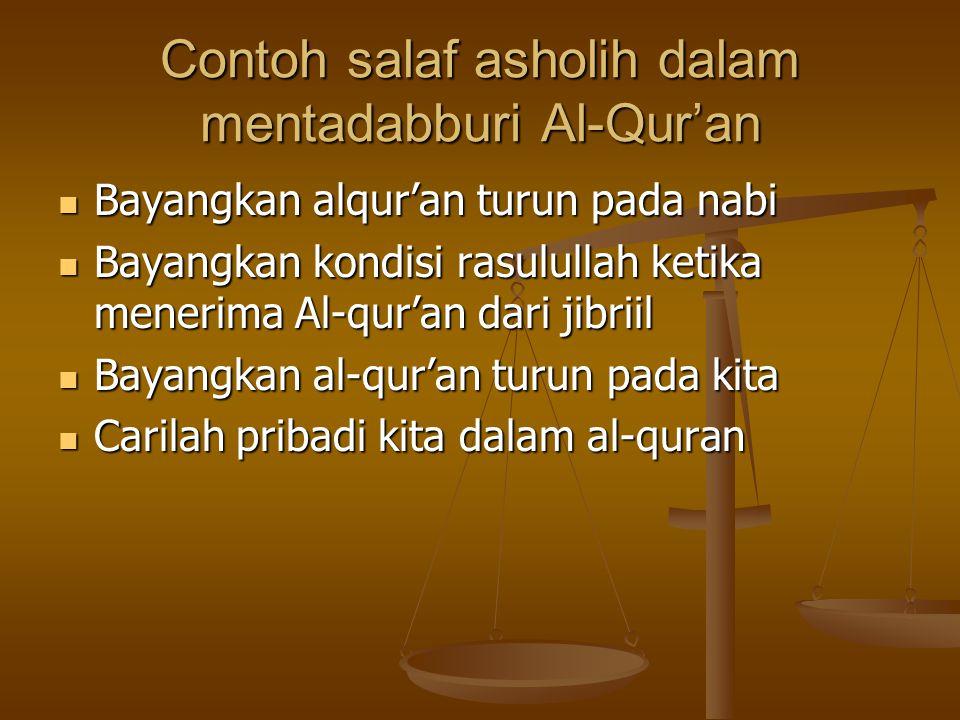 Contoh salaf asholih dalam mentadabburi Al-Qur'an Bayangkan alqur'an turun pada nabi Bayangkan alqur'an turun pada nabi Bayangkan kondisi rasulullah k