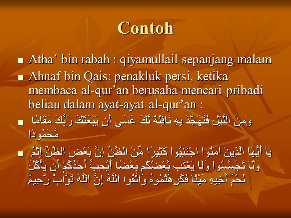 Contoh Atha' bin rabah : qiyamullail sepanjang malam Atha' bin rabah : qiyamullail sepanjang malam Ahnaf bin Qais: penakluk persi, ketika membaca al-q