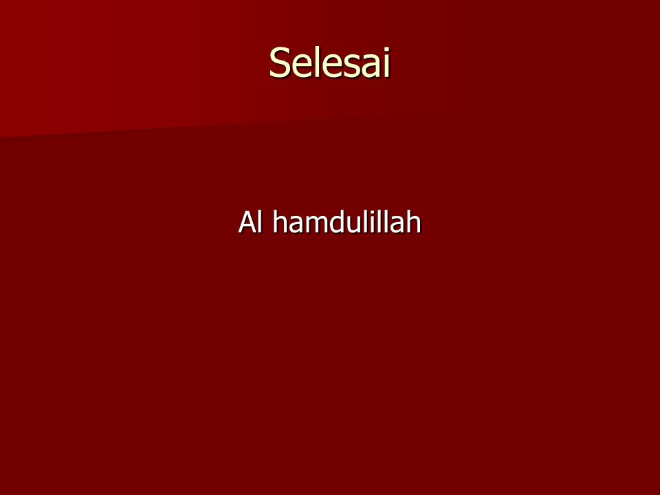 Selesai Al hamdulillah