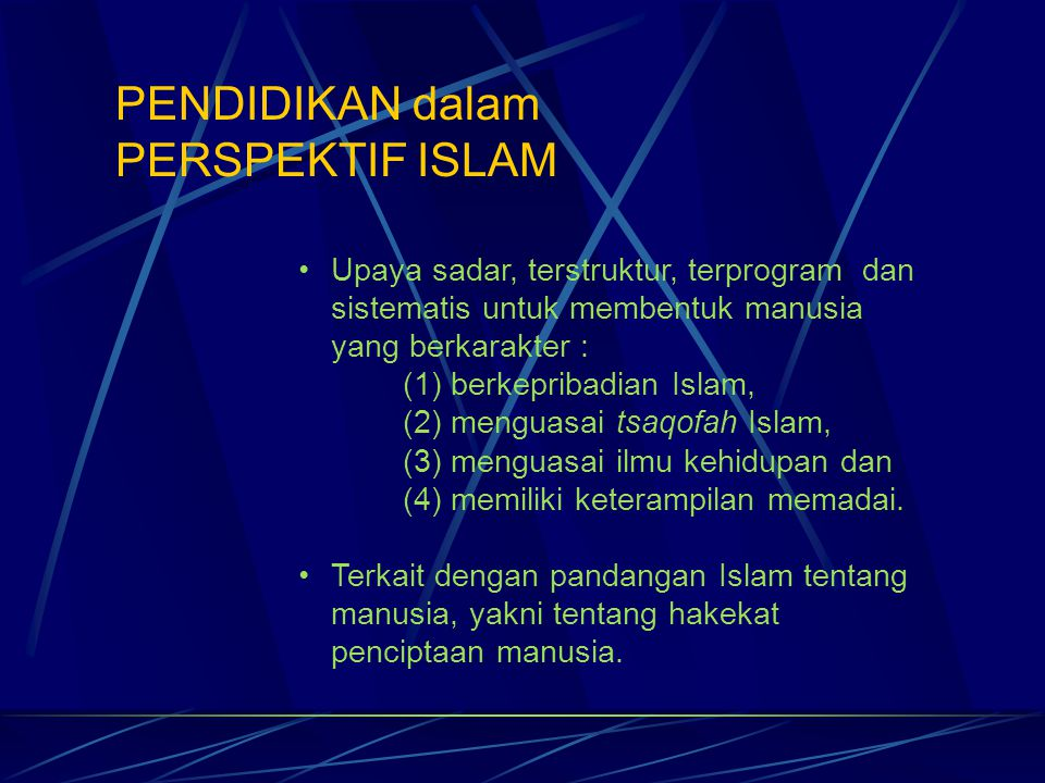 Upaya sadar, terstruktur, terprogram dan sistematis untuk membentuk manusia yang berkarakter : (1) berkepribadian Islam, (2) menguasai tsaqofah Islam,