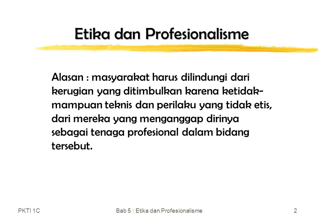 PKTI 1CBab 5 : Etika dan Profesionalisme13