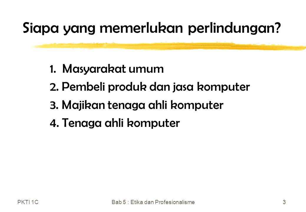 PKTI 1CBab 5 : Etika dan Profesionalisme4 Apa yang disebut Profesi.