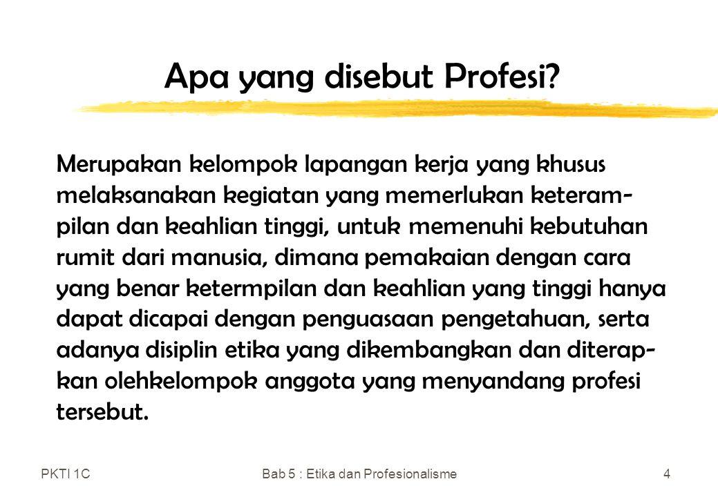 PKTI 1CBab 5 : Etika dan Profesionalisme5 Apa yang disebut Profesionalisme.