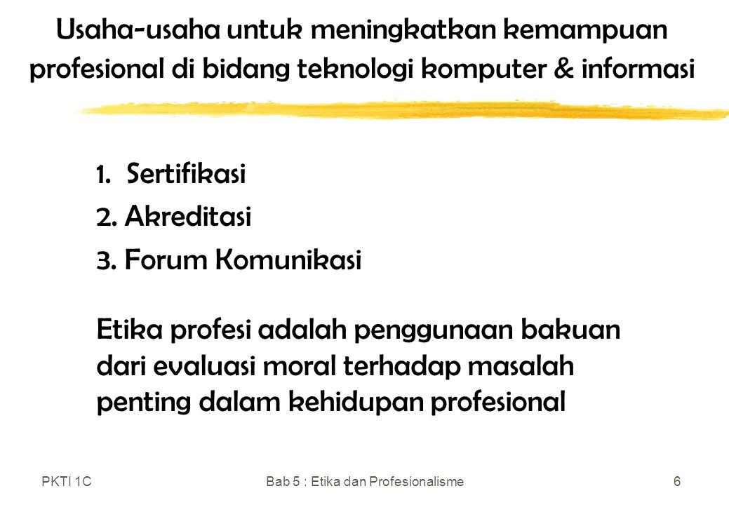 PKTI 1CBab 5 : Etika dan Profesionalisme7 Sumber dilema etika hubungan klien – profeional 1.
