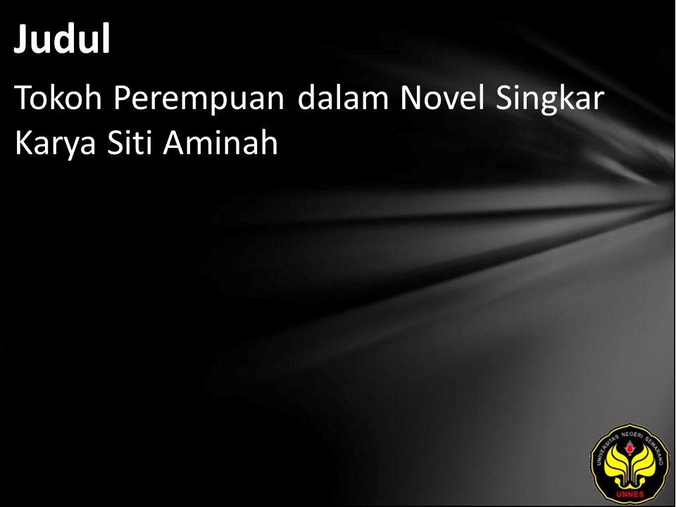 Judul Tokoh Perempuan dalam Novel Singkar Karya Siti Aminah