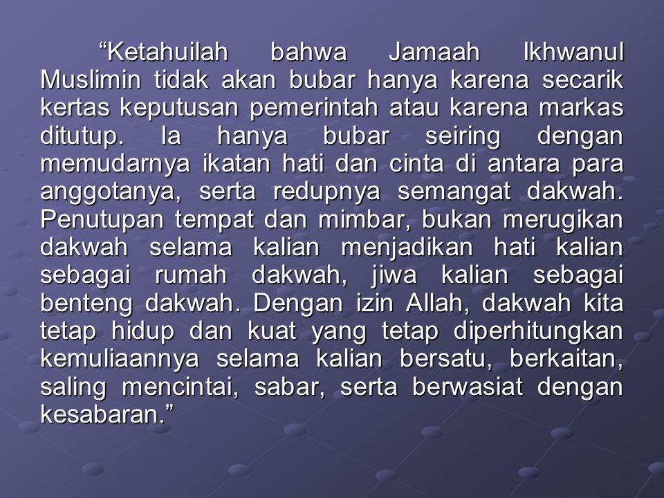 """""""Oleh karena itu, seluruh kader Ikhwan harus menghadapi ujian ini dengan sabar karena sabar sebagaimana sabda nabi adalah setengah dari iman. Janganla"""