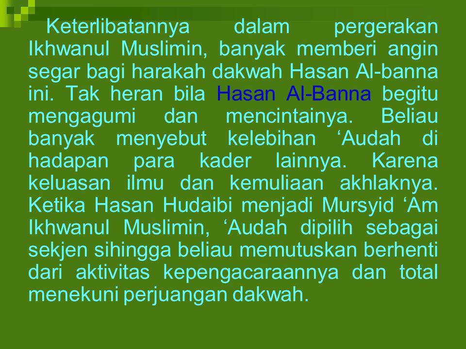 Keterlibatannya dalam pergerakan Ikhwanul Muslimin, banyak memberi angin segar bagi harakah dakwah Hasan Al-banna ini.