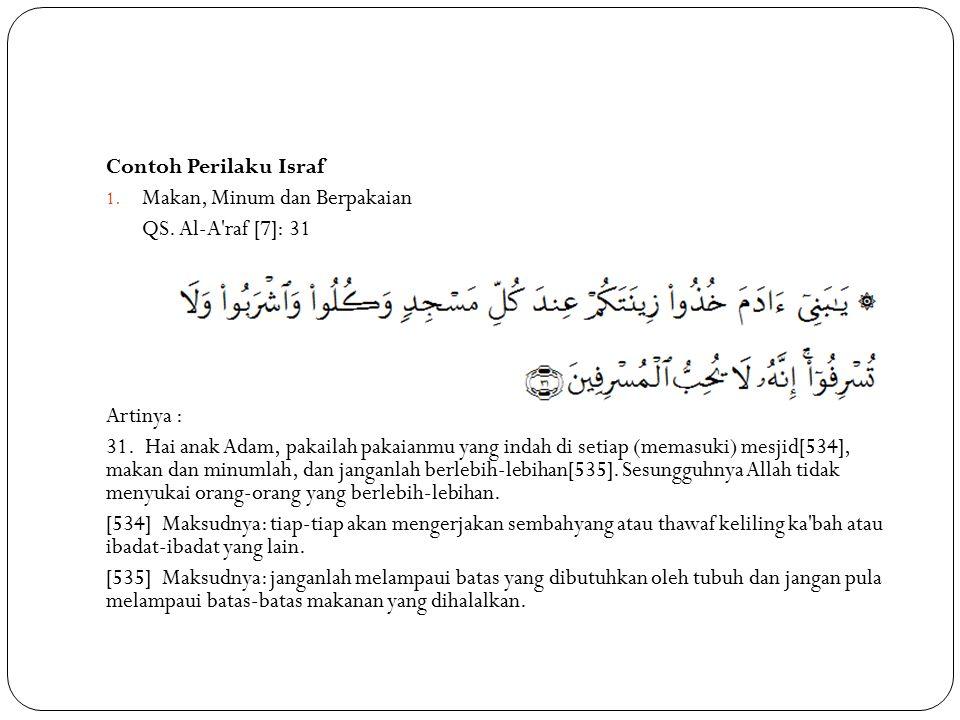 2. Membelanjakan Harta (boros) QS. Al-Isra [17]:26-27