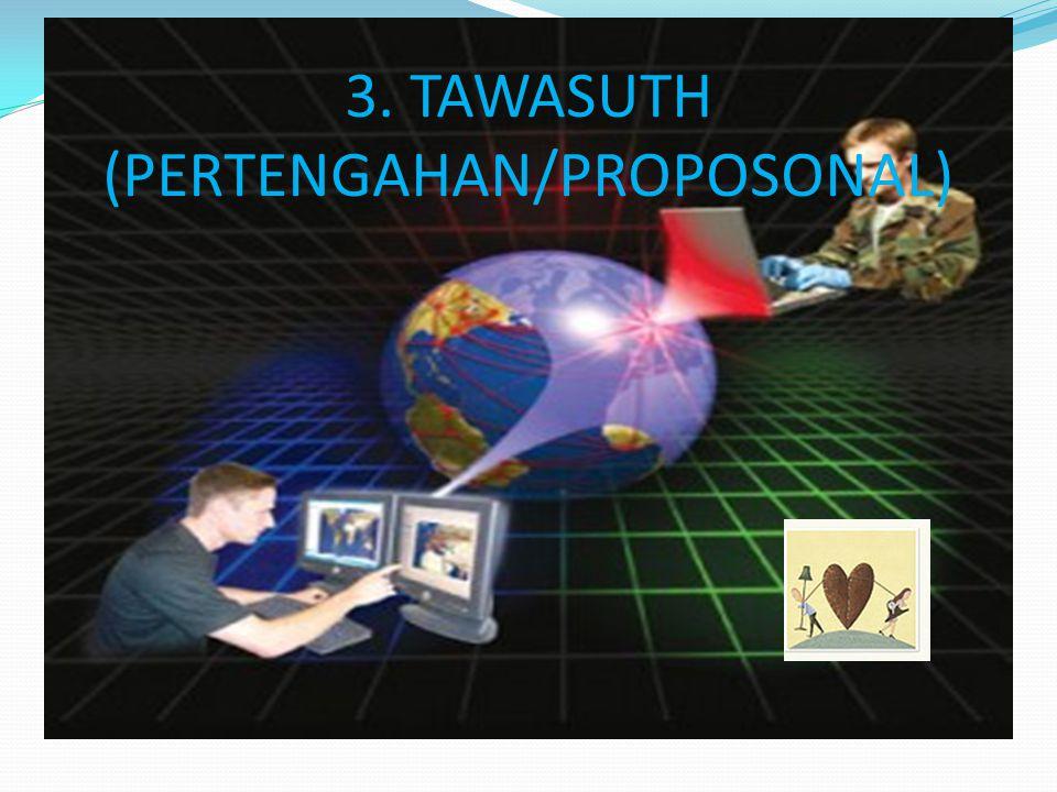 3. TAWASUTH (PERTENGAHAN/PROPOSONAL)
