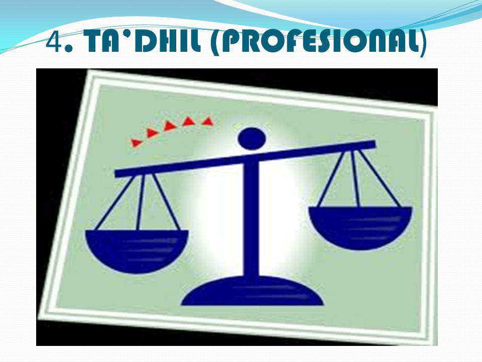 4. TA'DHIL (PROFESIONAL )