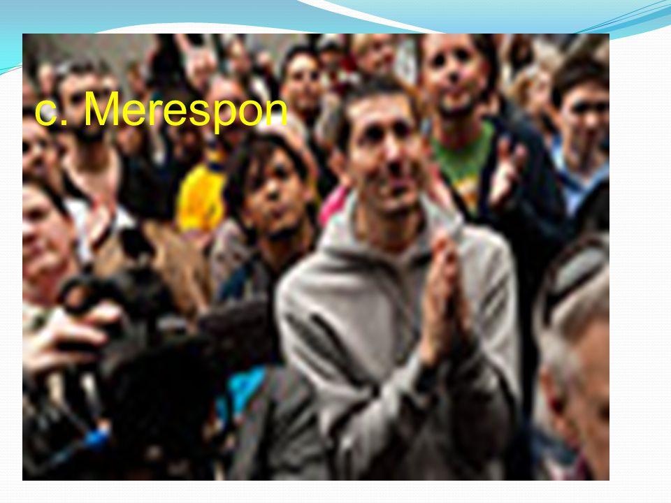 c. Merespon
