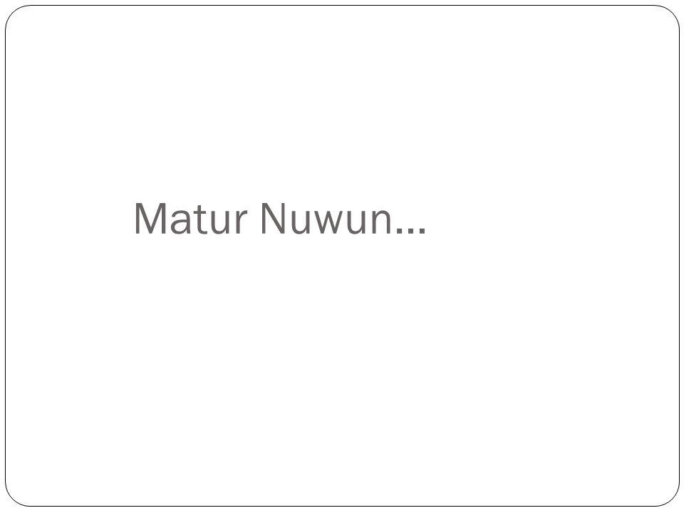 Matur Nuwun…