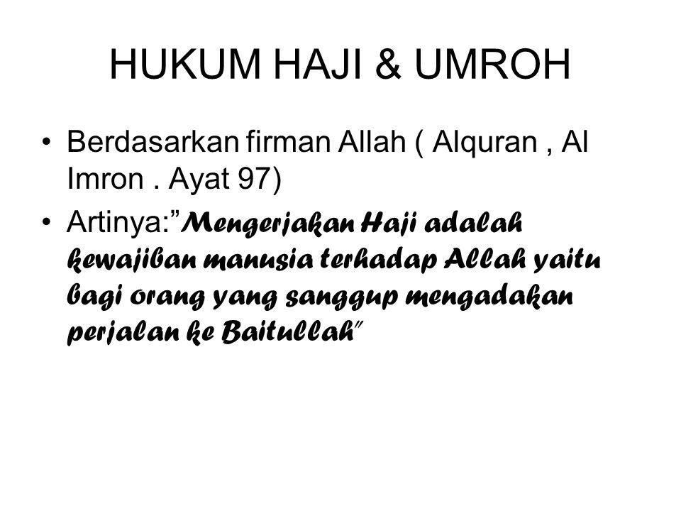 HUKUM HAJI & UMROH Berdasarkan firman Allah ( Alquran, Al Imron.