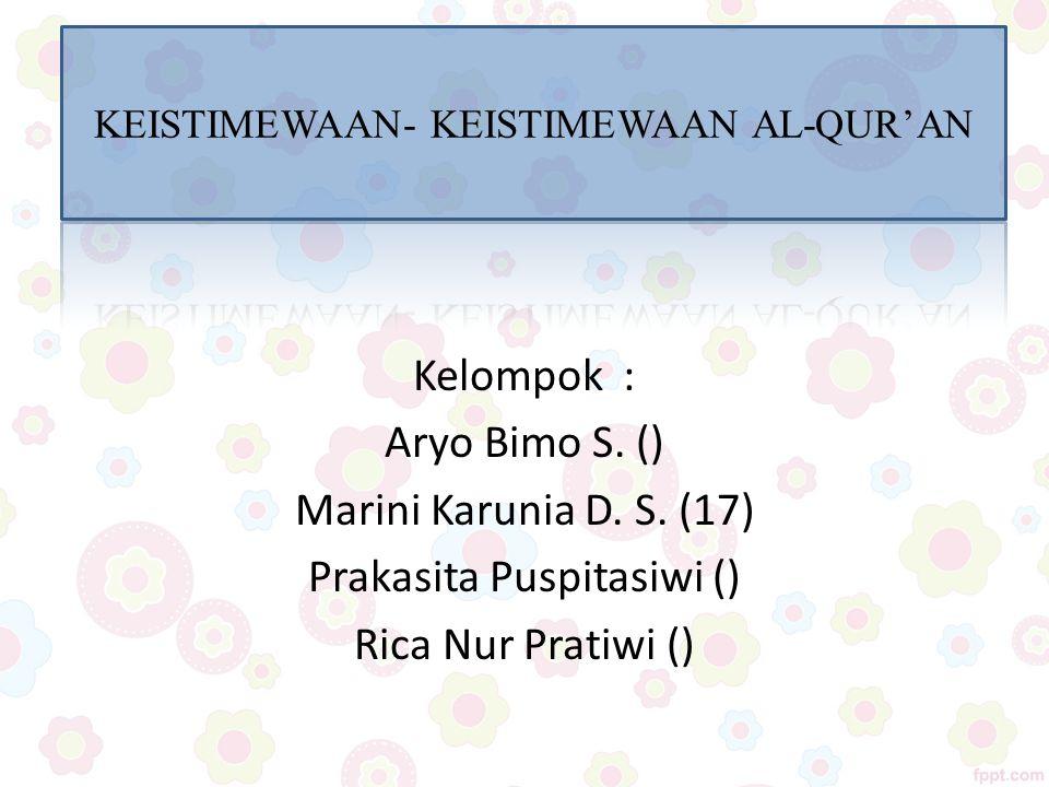 Kelompok: Aryo Bimo S. () Marini Karunia D. S. (17) Prakasita Puspitasiwi () Rica Nur Pratiwi ()