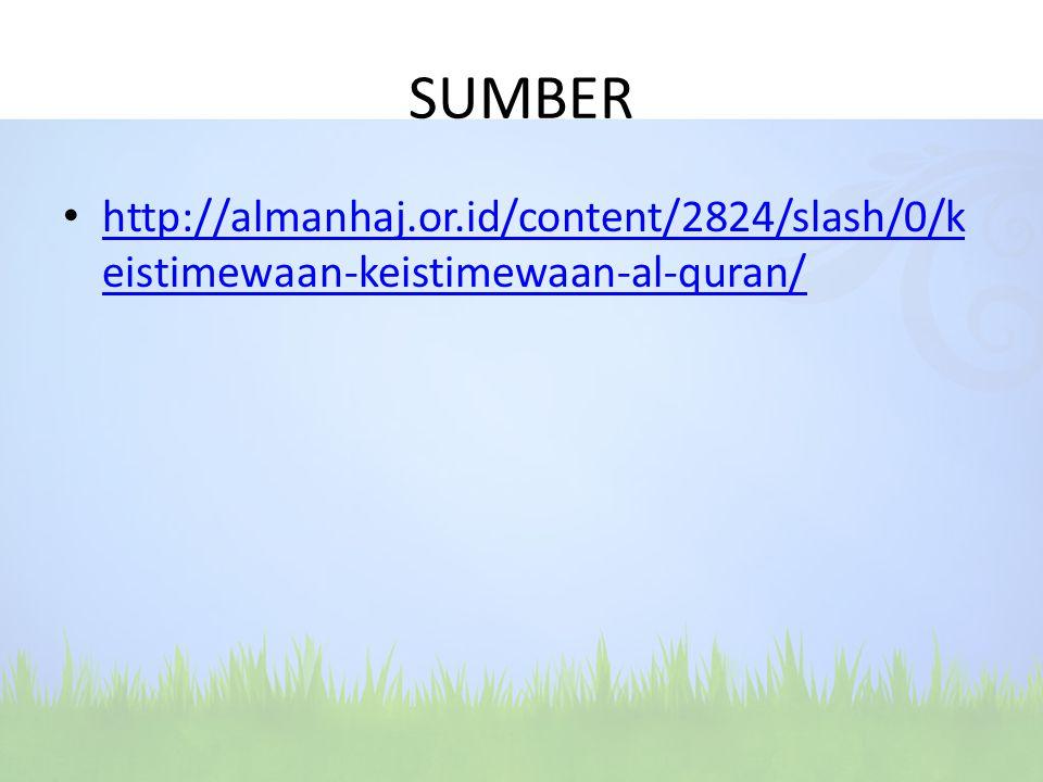 SUMBER http://almanhaj.or.id/content/2824/slash/0/k eistimewaan-keistimewaan-al-quran/ http://almanhaj.or.id/content/2824/slash/0/k eistimewaan-keisti