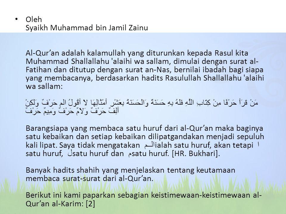 Oleh Syaikh Muhammad bin Jamil Zainu Al-Qur'an adalah kalamullah yang diturunkan kepada Rasul kita Muhammad Shallallahu 'alaihi wa sallam, dimulai den