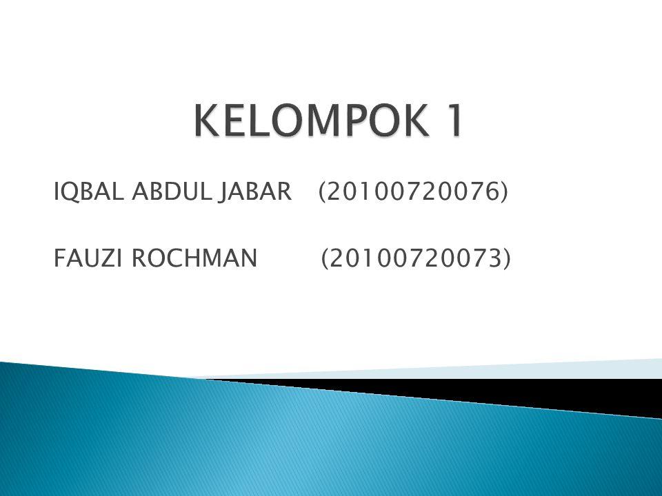 IQBAL ABDUL JABAR (20100720076) FAUZI ROCHMAN (20100720073)