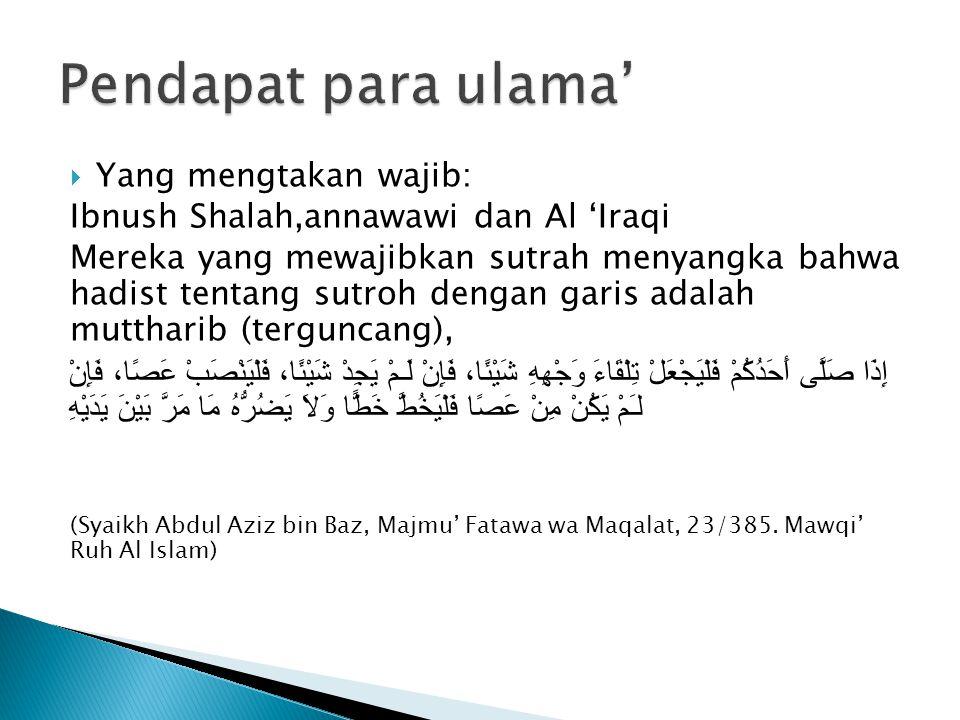 Syaikh Abdul Aziz bin Abdullah bin Baz Rahimahullah mengatakan bahwa sutrah adalah sunah muakadah, bukan wajib.