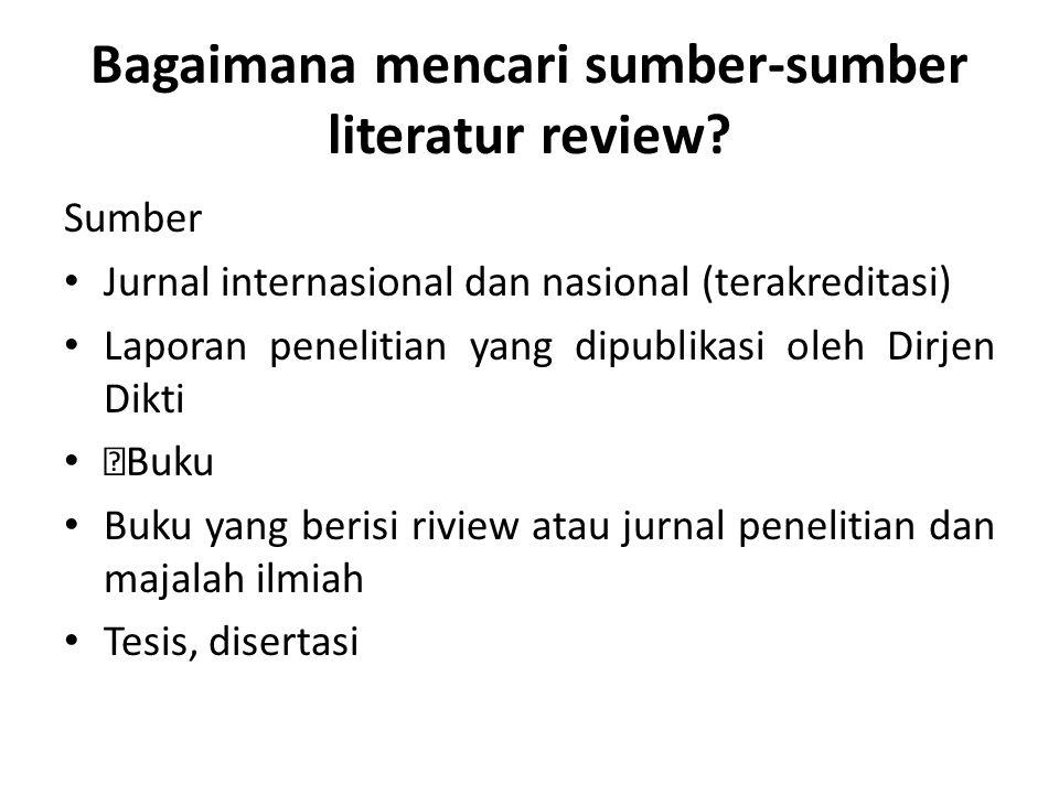 Bagaimana mencari sumber-sumber literatur review.