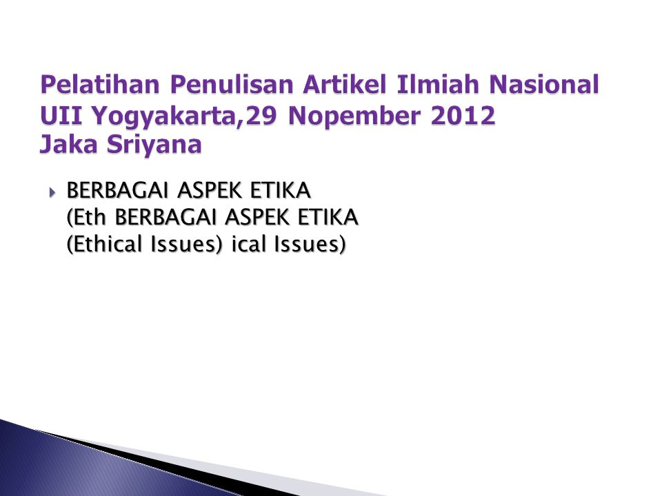  BERBAGAI ASPEK ETIKA (Eth BERBAGAI ASPEK ETIKA (Ethical Issues) ical Issues)