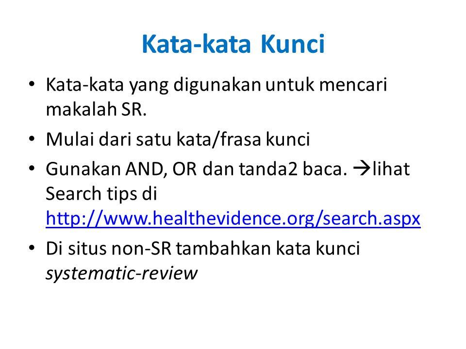 Kata-kata Kunci Kata-kata yang digunakan untuk mencari makalah SR. Mulai dari satu kata/frasa kunci Gunakan AND, OR dan tanda2 baca.  lihat Search ti