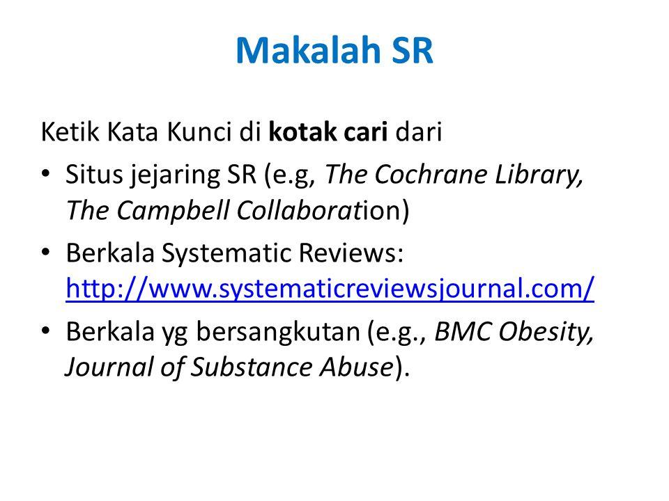 Makalah SR Ketik Kata Kunci di kotak cari dari Situs jejaring SR (e.g, The Cochrane Library, The Campbell Collaboration) Berkala Systematic Reviews: h