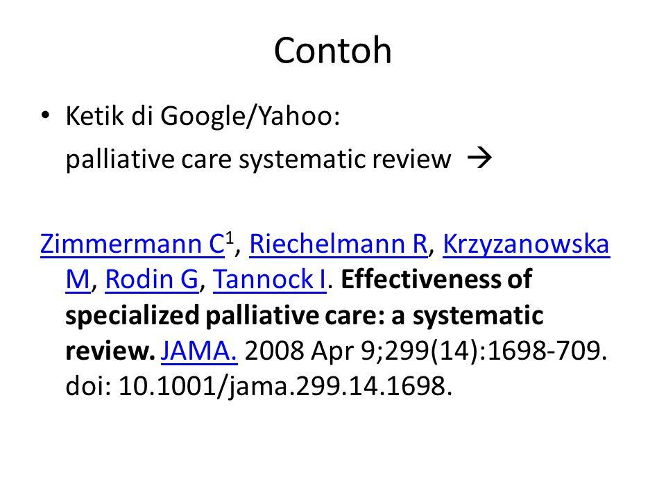 Contoh Ketik di Google/Yahoo: palliative care systematic review  Zimmermann C Zimmermann C 1, Riechelmann R, Krzyzanowska M, Rodin G, Tannock I. Effe