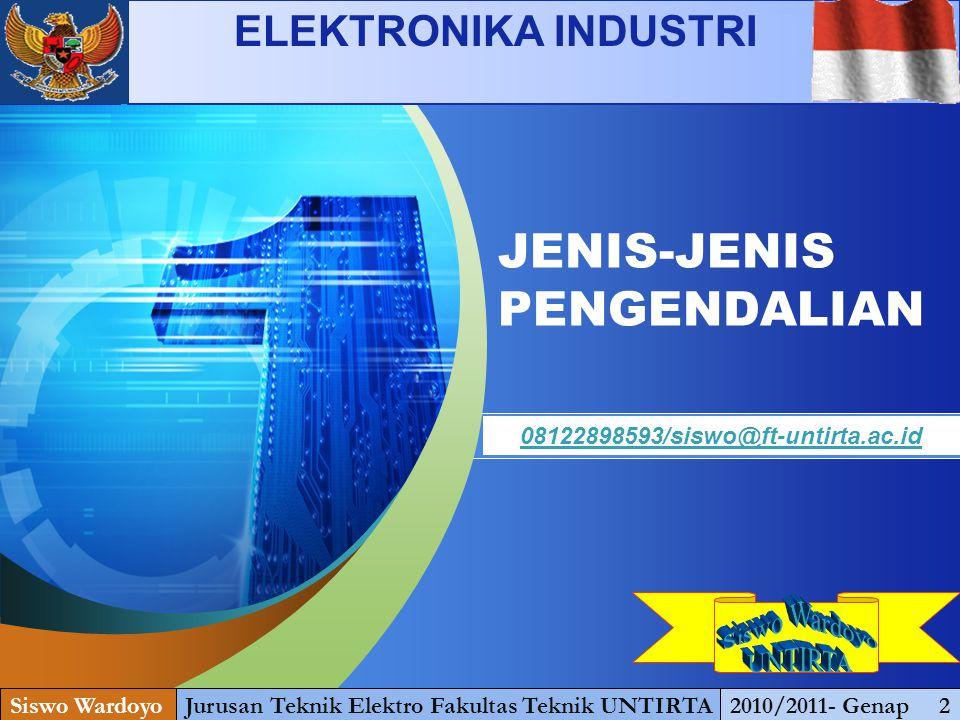 "LOGO "" Add your company slogan "" JENIS-JENIS PENGENDALIAN Siswo WardoyoJurusan Teknik Elektro Fakultas Teknik UNTIRTA2010/2011- Genap 2 08122898593/si"
