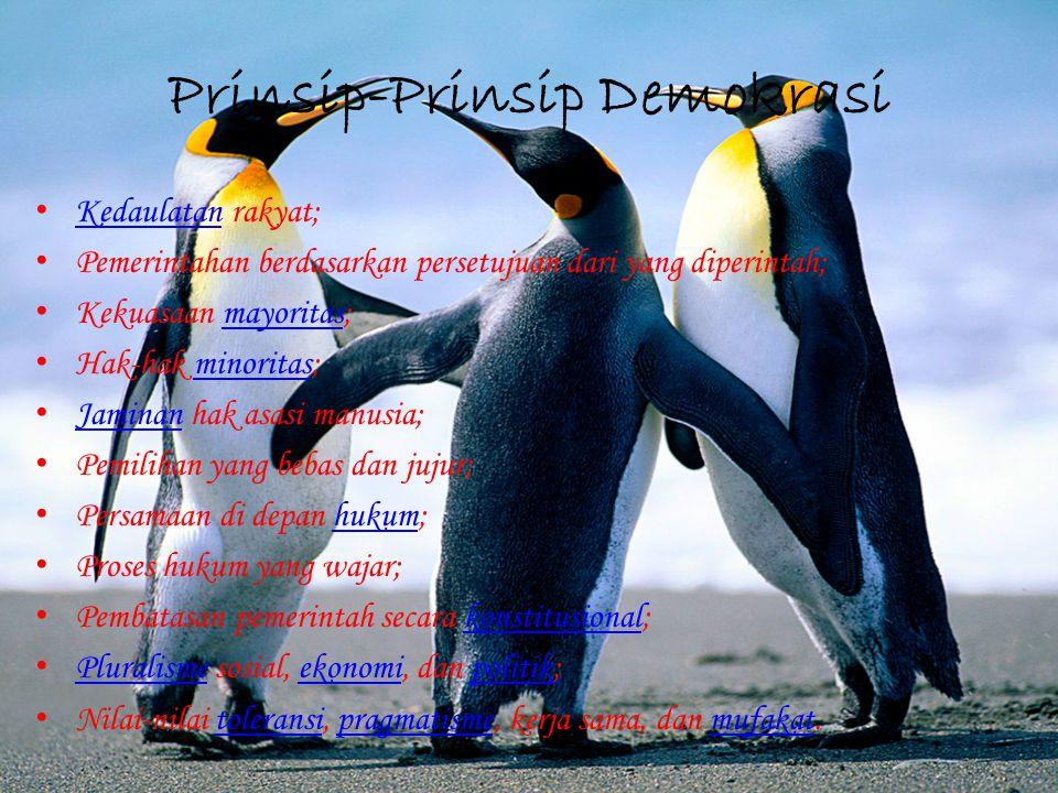 Prinsip-Prinsip Demokrasi Kedaulatan rakyat; Kedaulatan Pemerintahan berdasarkan persetujuan dari yang diperintah; Kekuasaan mayoritas;mayoritas Hak-h