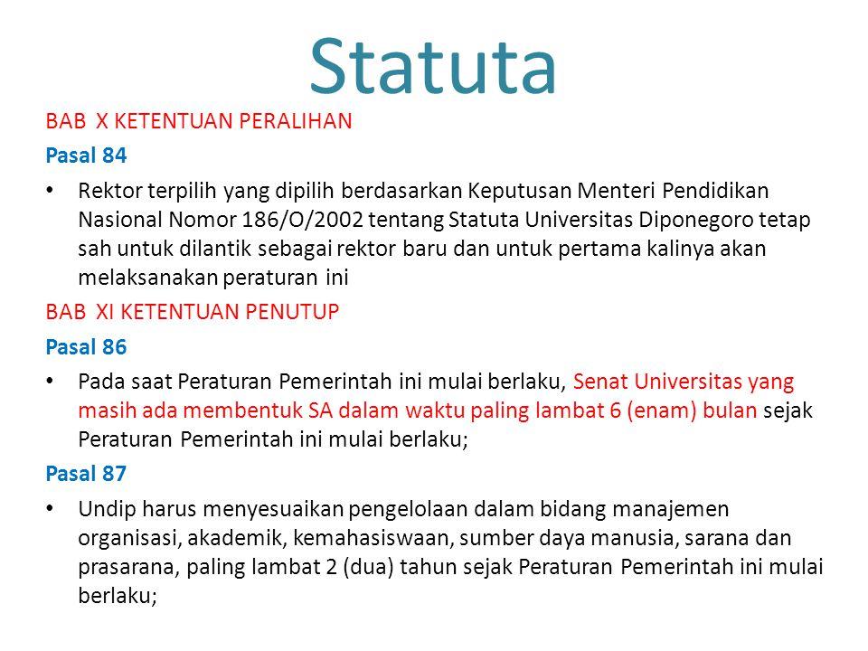 Statuta BAB X KETENTUAN PERALIHAN Pasal 84 Rektor terpilih yang dipilih berdasarkan Keputusan Menteri Pendidikan Nasional Nomor 186/O/2002 tentang Sta