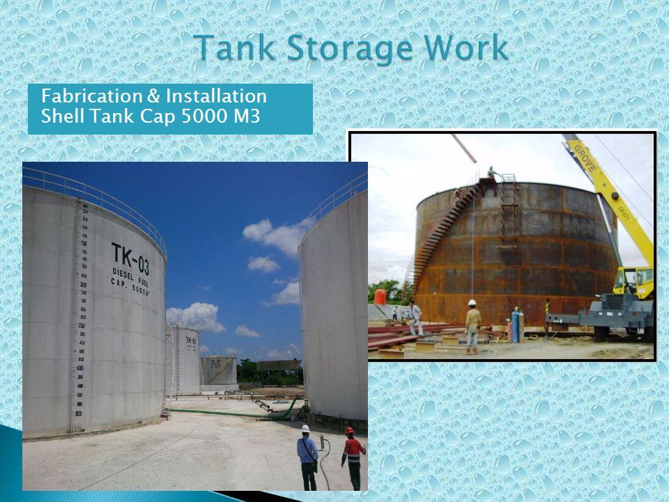 Fabrication & Installation Shell Tank Cap 5000 M3