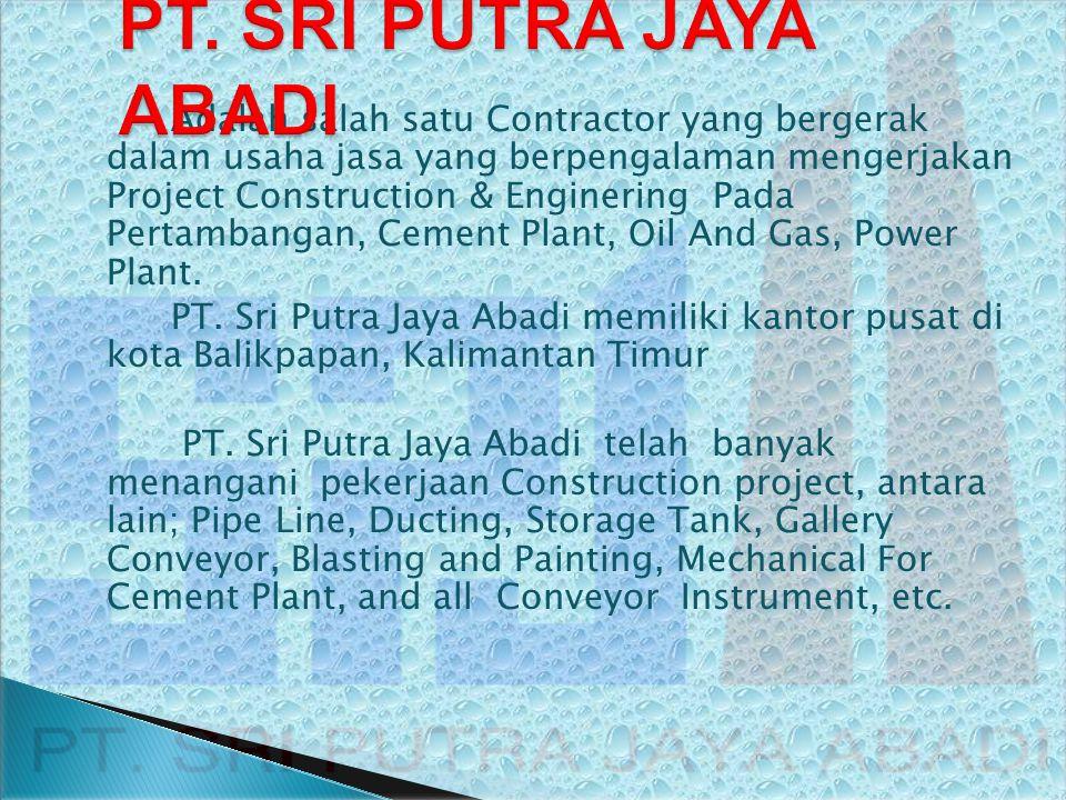 Adalah salah satu Contractor yang bergerak dalam usaha jasa yang berpengalaman mengerjakan Project Construction & Enginering Pada Pertambangan, Cement
