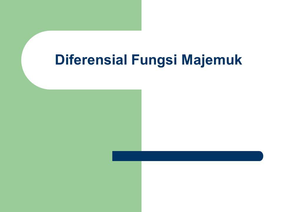 Diferensiasi untuk fungsi-fungsi yang mengandung lebih dari satu macam variabel bebas Diferensiasi parsial (diferensiasi secara bagian demi bagian) Pada umumnya variabel ekonomi berhubungan fungsional tidak hanya satu macam variabel, tetapi beberapa macam variabel Diferensial Fungsi Majemuk