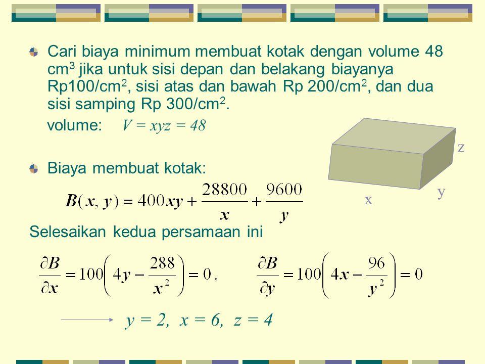 Cari biaya minimum membuat kotak dengan volume 48 cm 3 jika untuk sisi depan dan belakang biayanya Rp100/cm 2, sisi atas dan bawah Rp 200/cm 2, dan du