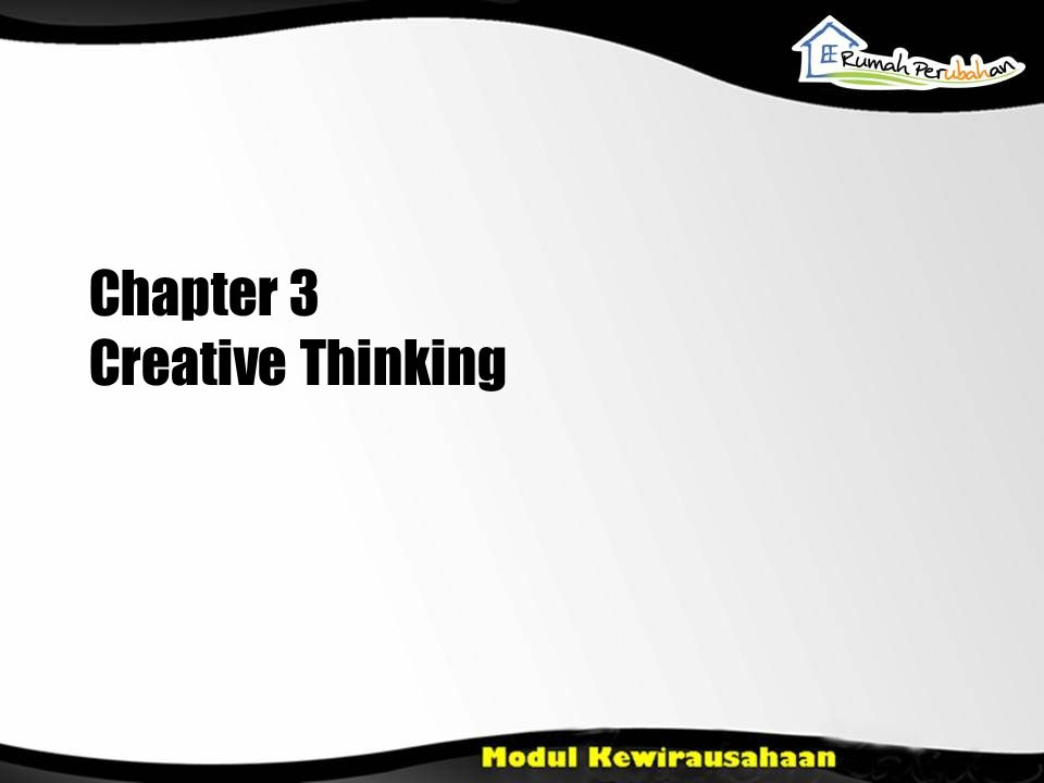 Learning Objectives Introduce creativity as an important capital of an entrepreneur Explain the barriers of creative thinking that can hinder progress of a business Introduce how to measure creative potential Introduce how to foster creativity and free themselves from the shackles