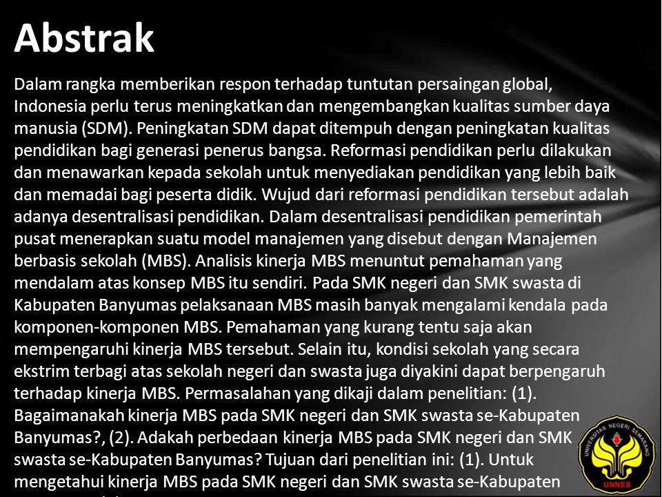 Abstrak Dalam rangka memberikan respon terhadap tuntutan persaingan global, Indonesia perlu terus meningkatkan dan mengembangkan kualitas sumber daya manusia (SDM).