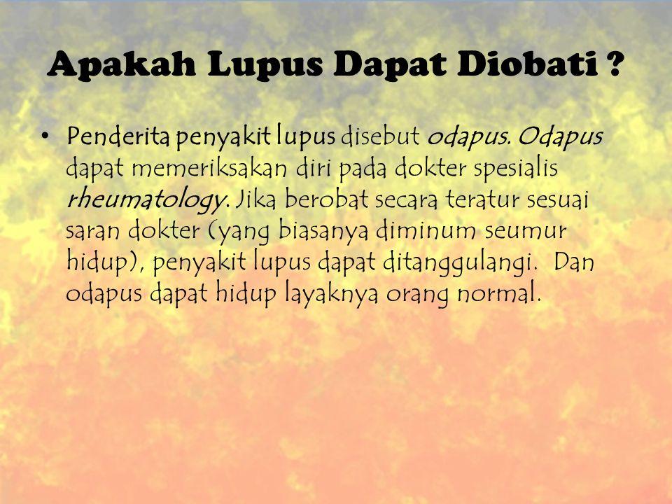 Gejala Penyakit Lupus - Nyeri akibat bengkaknya persendian - Sakit kepala - Rasa lelah yang sangat ekstrim - Demam - Rasa nyeri dibagian dada ketika m